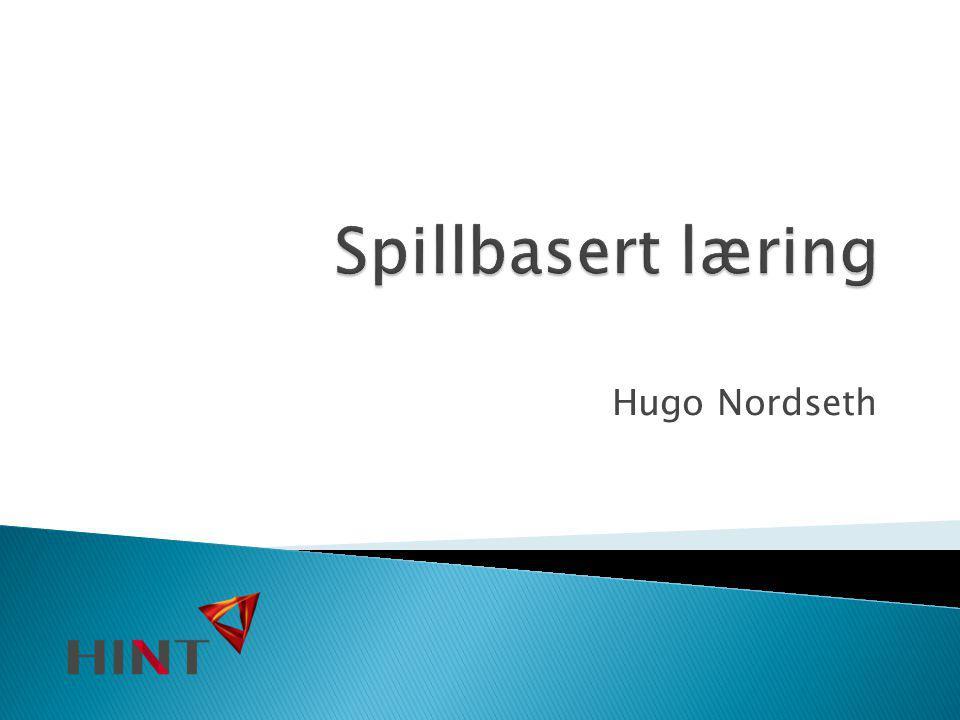 Spillbasert læring Hugo Nordseth