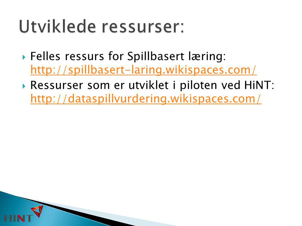 Utviklede ressurser: Felles ressurs for Spillbasert læring: http://spillbasert-laring.wikispaces.com/