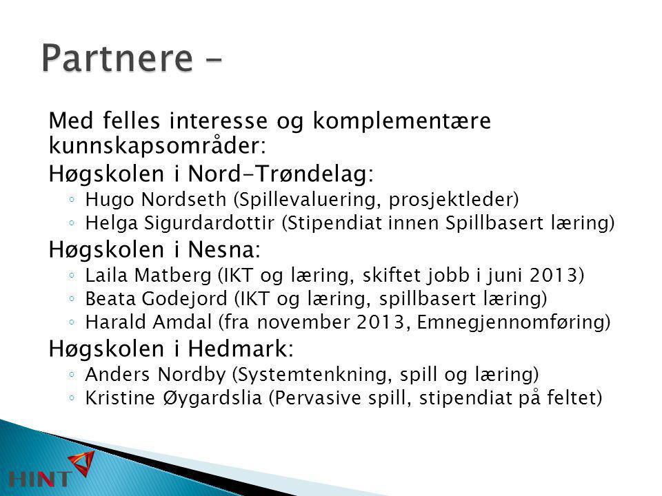 Partnere – Med felles interesse og komplementære kunnskapsområder: