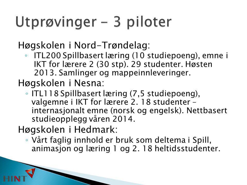 Utprøvinger - 3 piloter Høgskolen i Nord-Trøndelag: Høgskolen i Nesna: