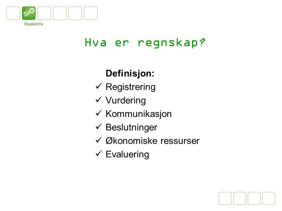 Hva er regnskap Definisjon: Registrering Vurdering Kommunikasjon