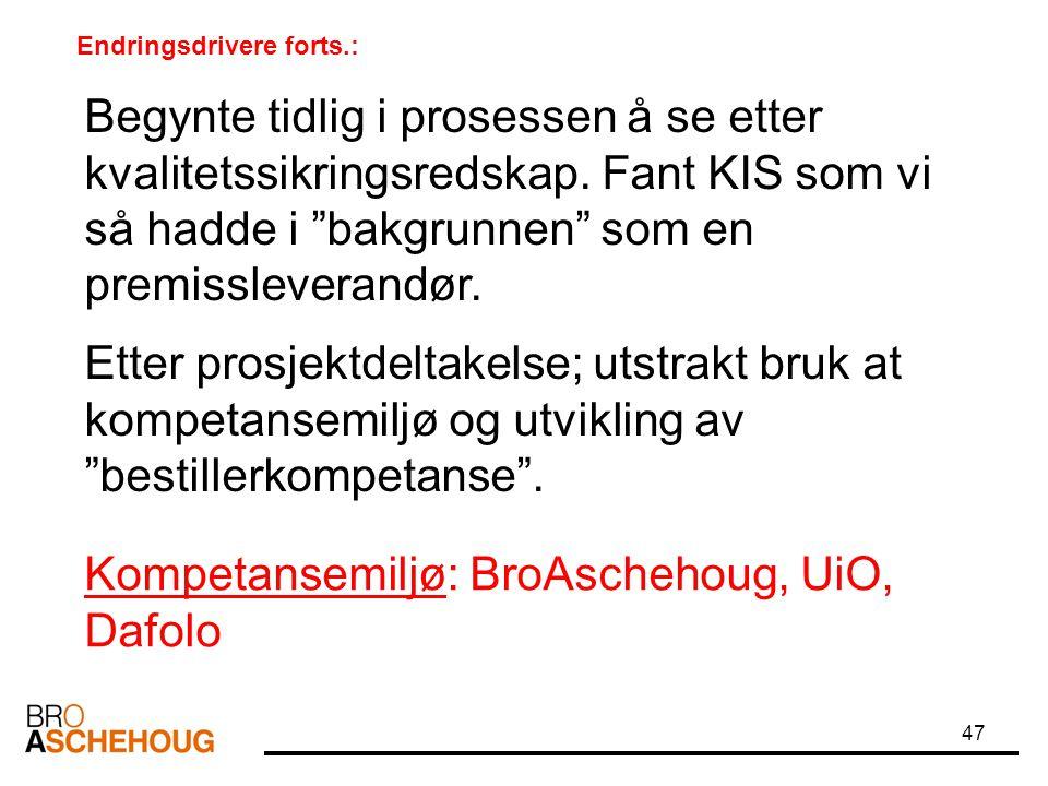 Kompetansemiljø: BroAschehoug, UiO, Dafolo
