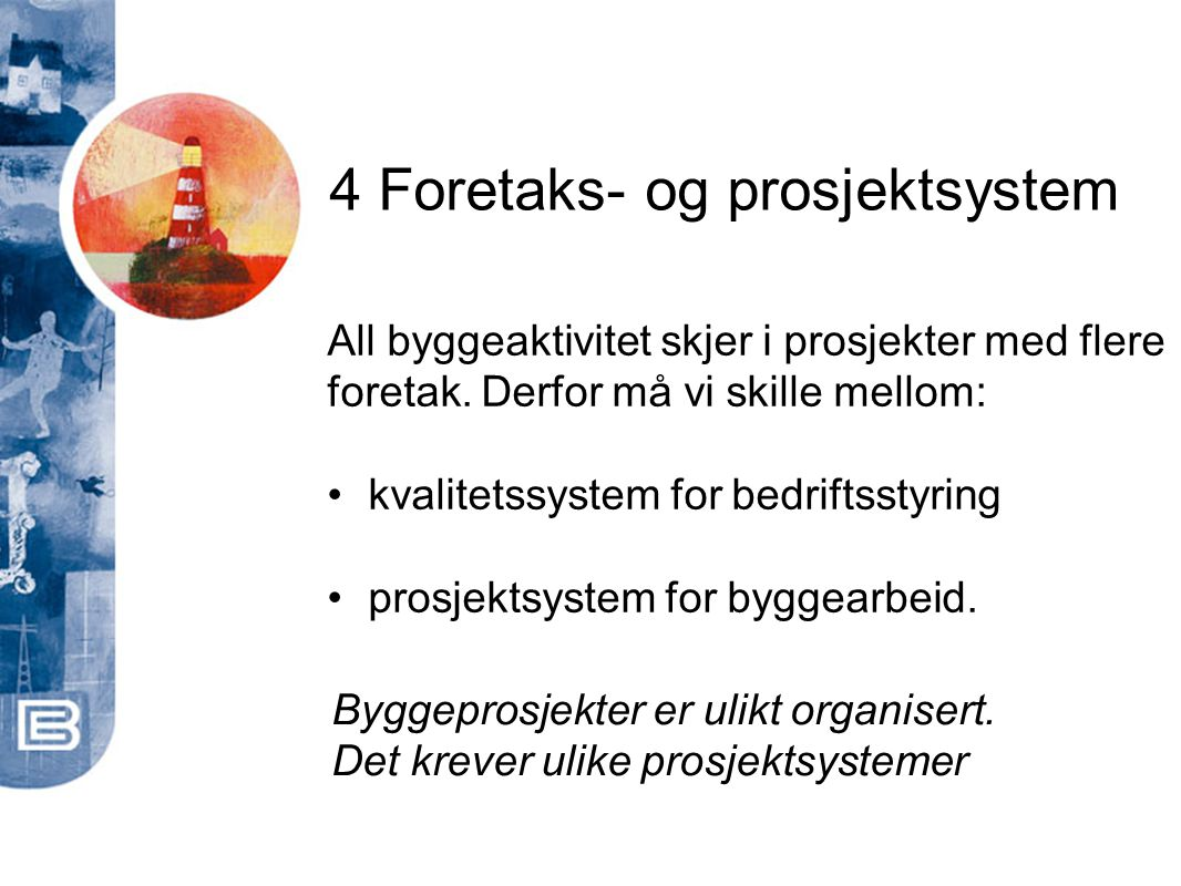 4 Foretaks- og prosjektsystem