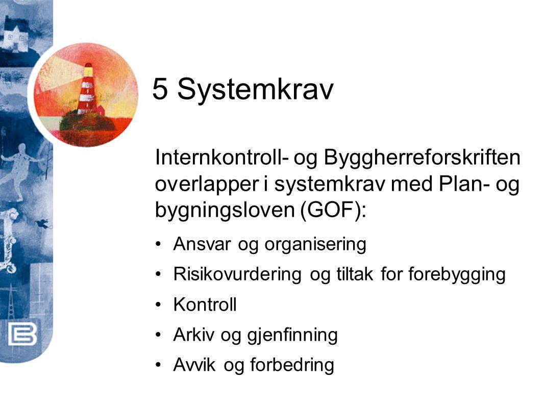 5 Systemkrav Internkontroll- og Byggherreforskriften