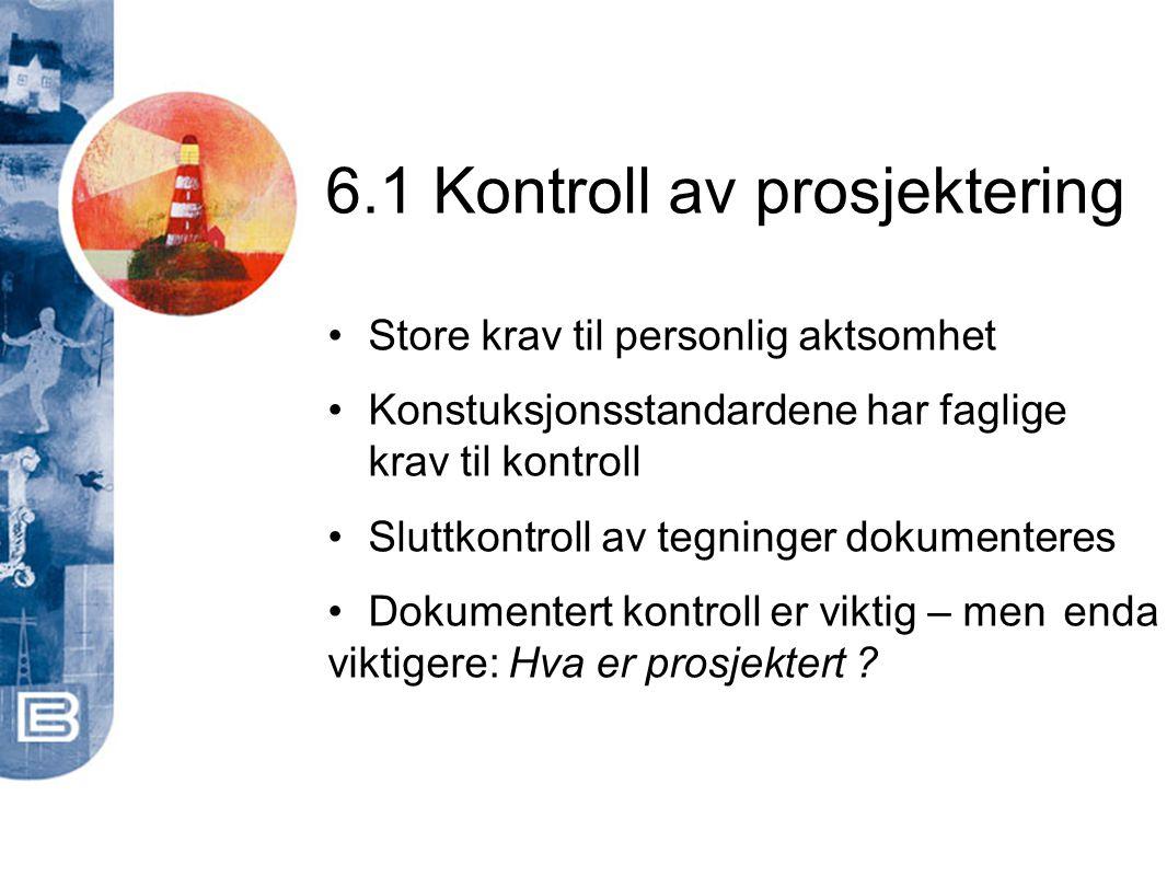 6.1 Kontroll av prosjektering