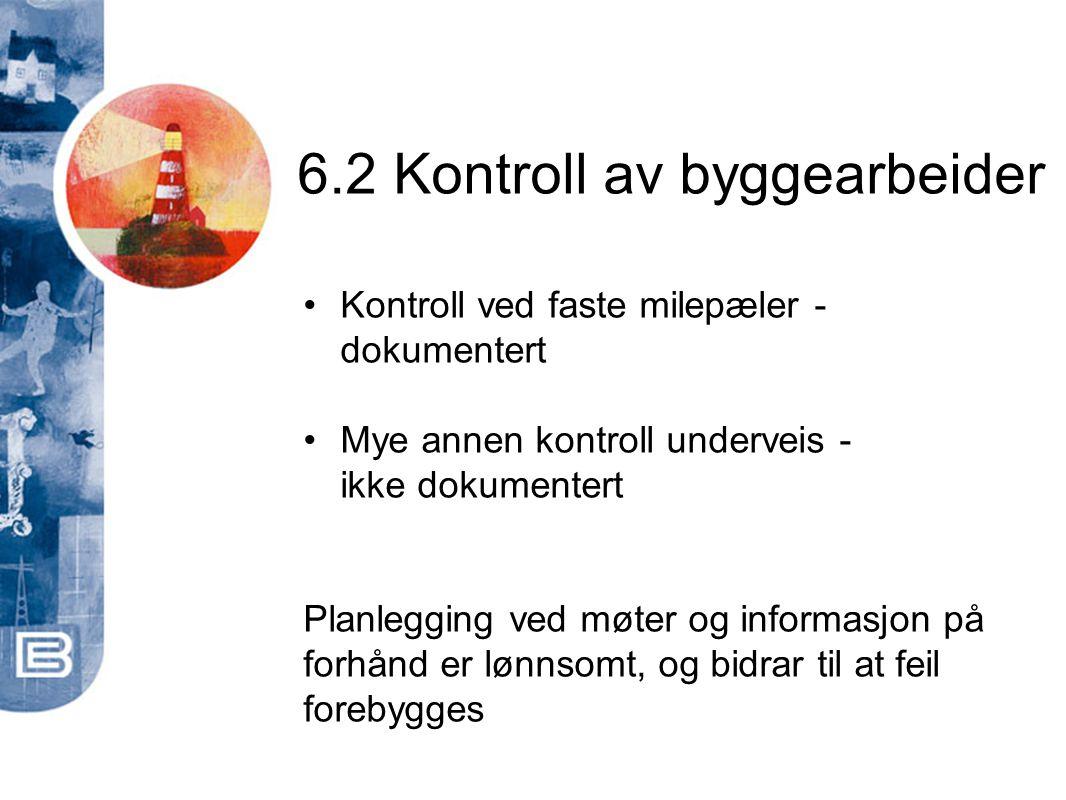 6.2 Kontroll av byggearbeider