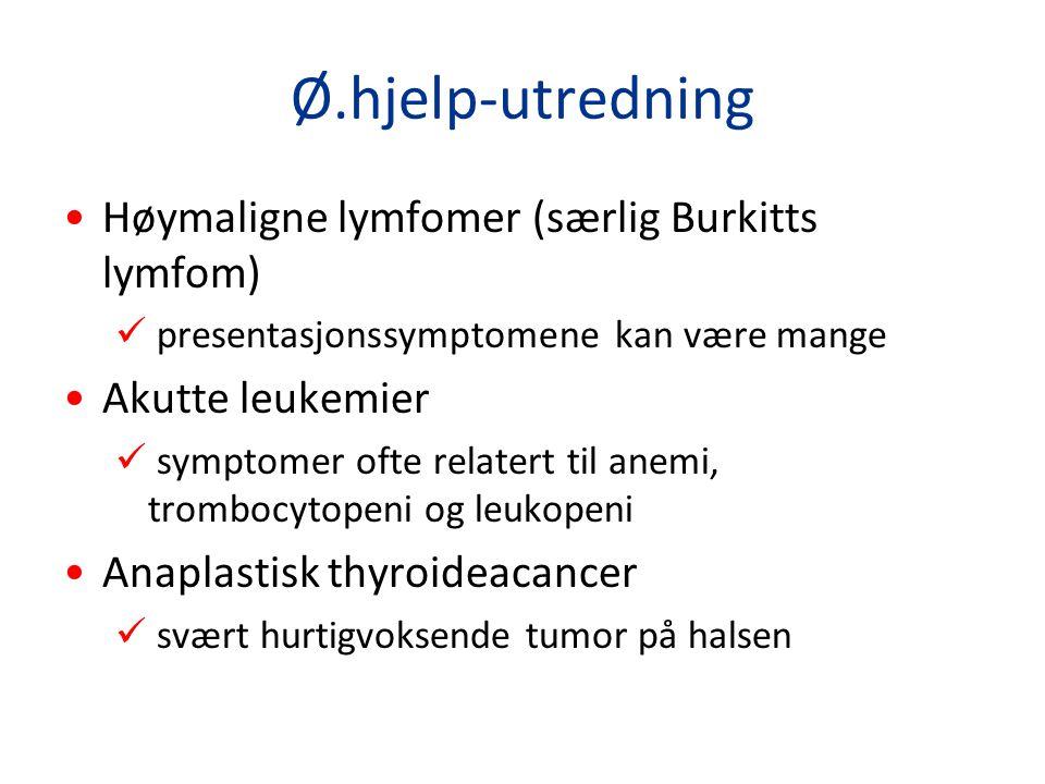 Ø.hjelp-utredning Høymaligne lymfomer (særlig Burkitts lymfom)