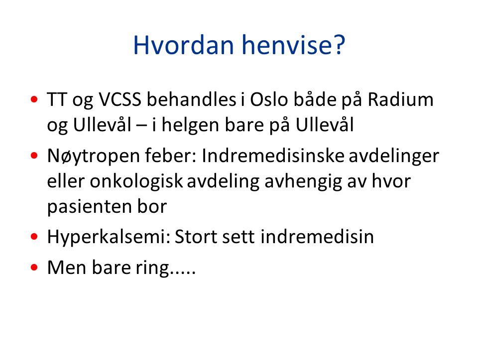 Hvordan henvise TT og VCSS behandles i Oslo både på Radium og Ullevål – i helgen bare på Ullevål.