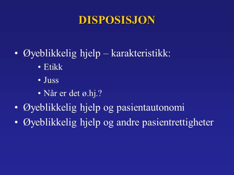 DISPOSISJON Øyeblikkelig hjelp – karakteristikk: