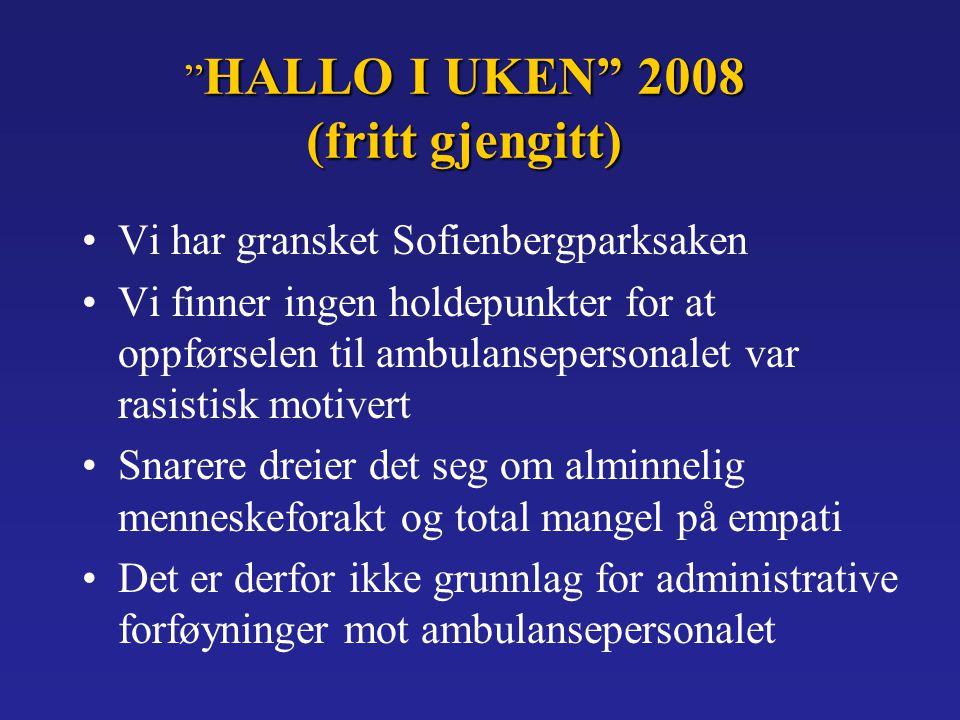 HALLO I UKEN 2008 (fritt gjengitt)