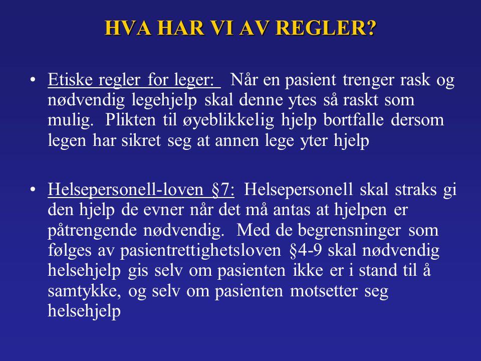 HVA HAR VI AV REGLER