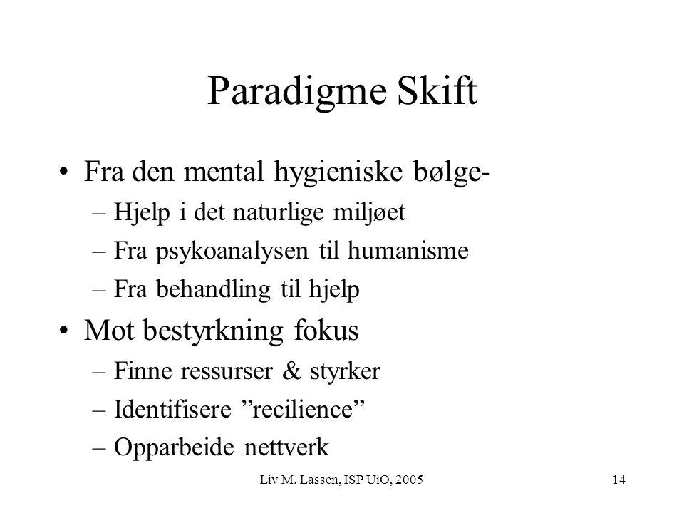 Paradigme Skift Fra den mental hygieniske bølge- Mot bestyrkning fokus