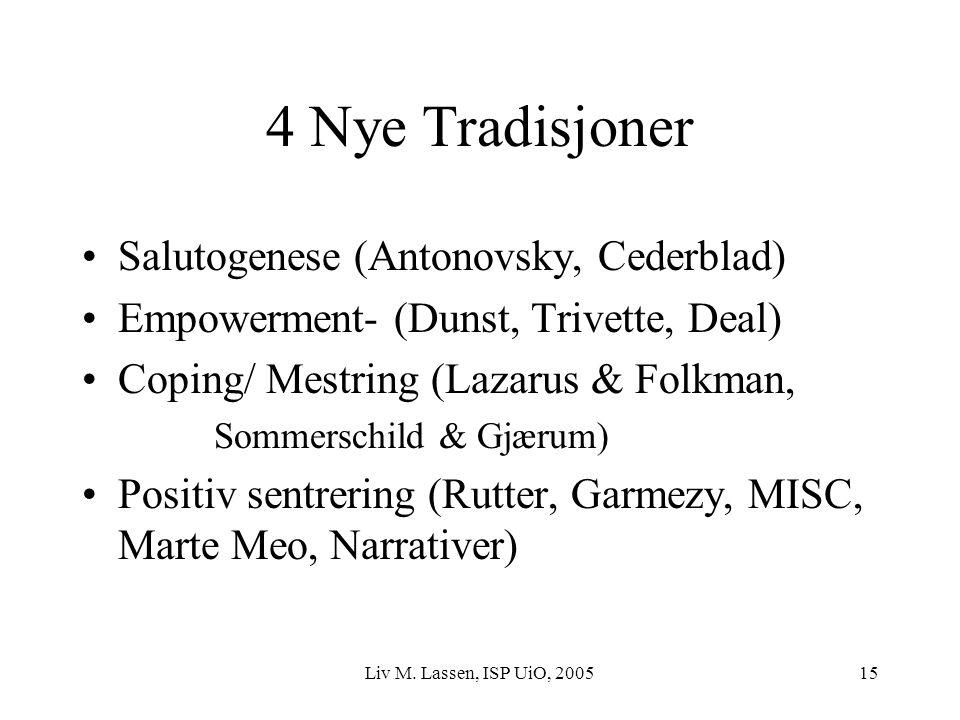 4 Nye Tradisjoner Salutogenese (Antonovsky, Cederblad)