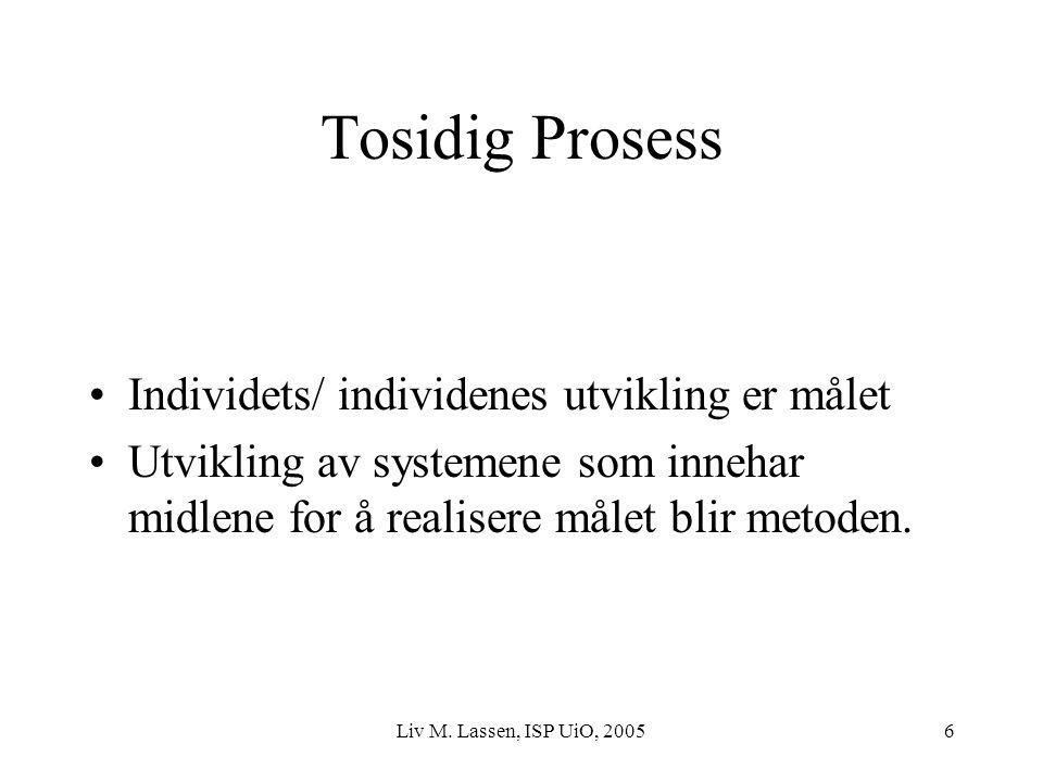 Tosidig Prosess Individets/ individenes utvikling er målet