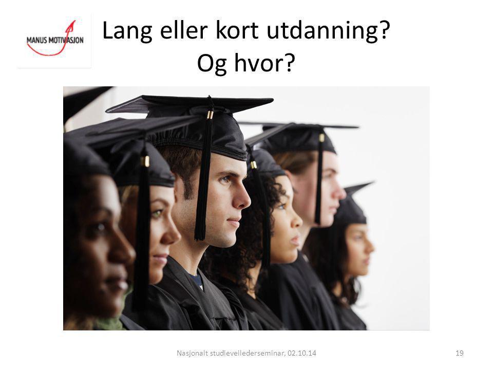 Lang eller kort utdanning Og hvor