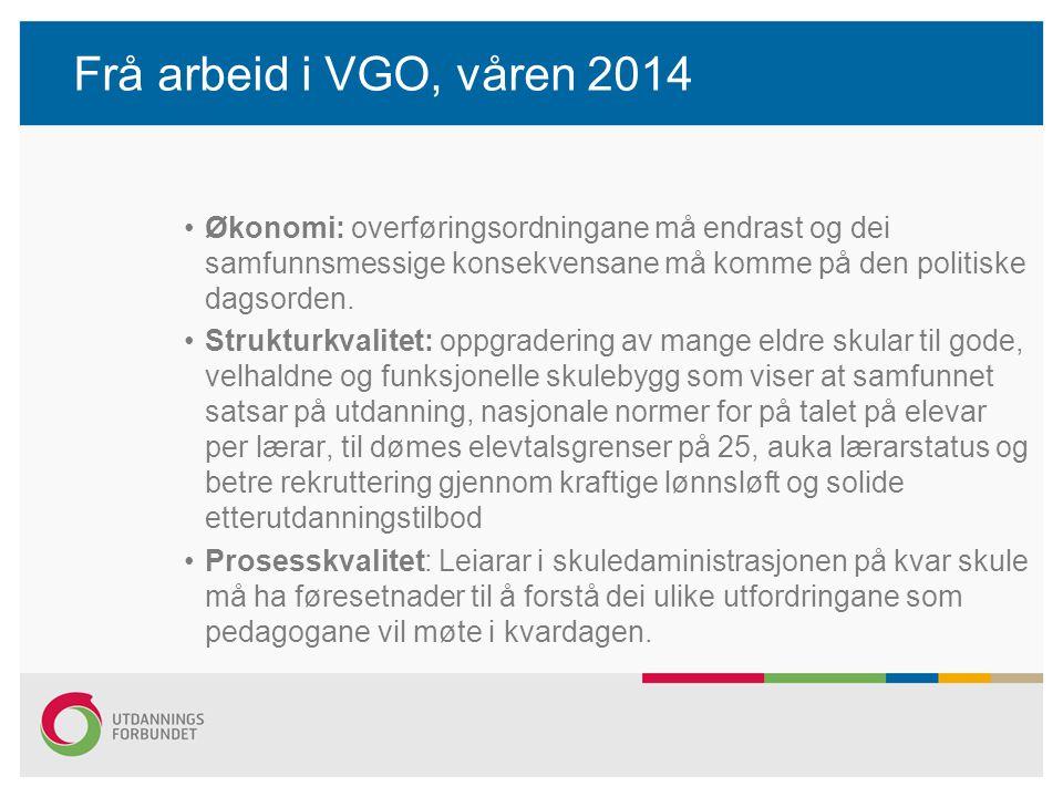 Frå arbeid i VGO, våren 2014 Økonomi: overføringsordningane må endrast og dei samfunnsmessige konsekvensane må komme på den politiske dagsorden.