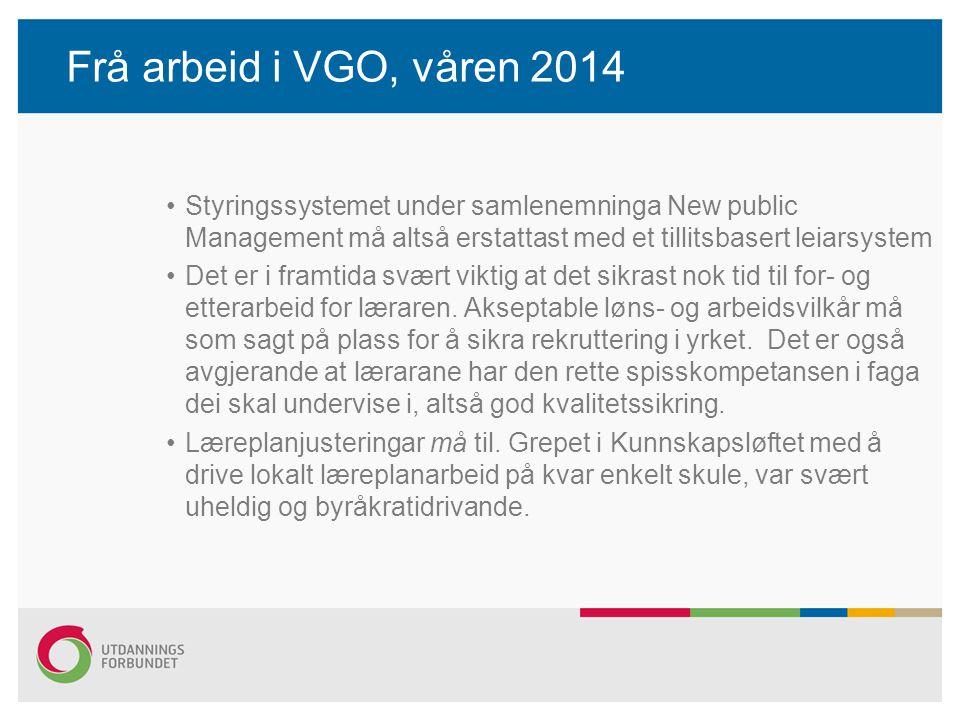 Frå arbeid i VGO, våren 2014 Styringssystemet under samlenemninga New public Management må altså erstattast med et tillitsbasert leiarsystem.
