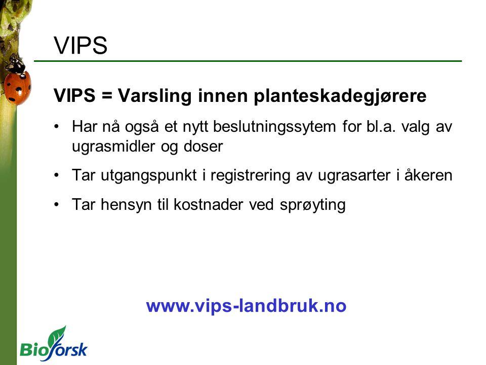 VIPS VIPS = Varsling innen planteskadegjørere www.vips-landbruk.no