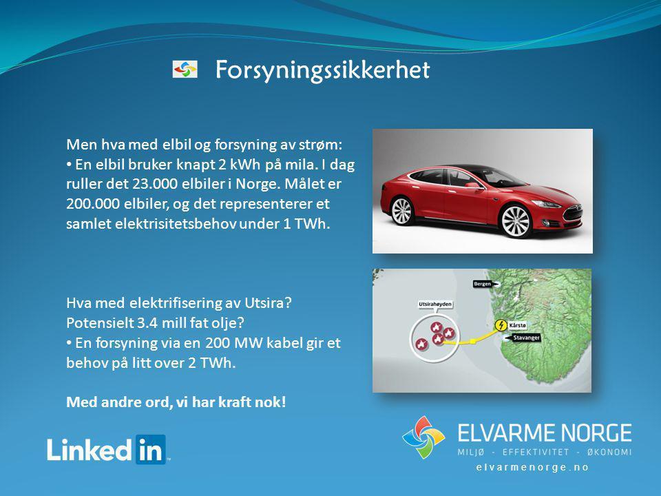 Forsyningssikkerhet Men hva med elbil og forsyning av strøm: