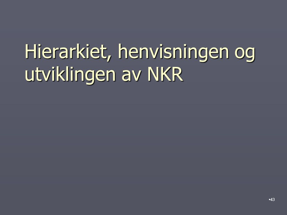 Hierarkiet, henvisningen og utviklingen av NKR