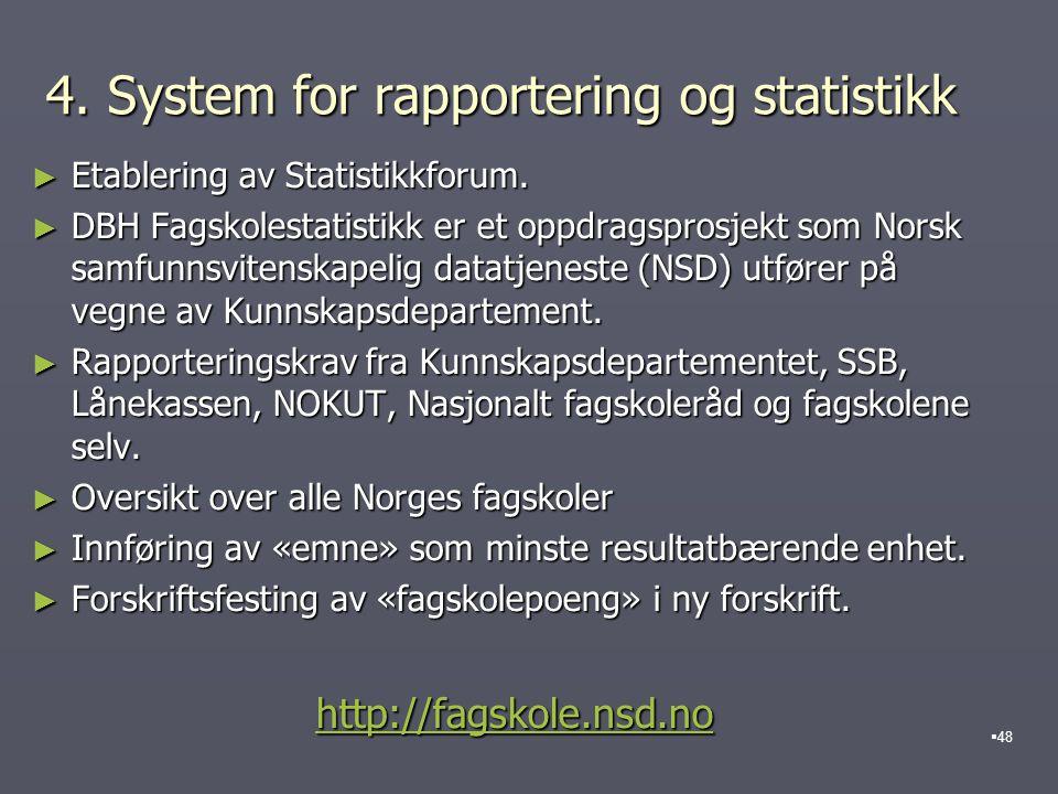 4. System for rapportering og statistikk