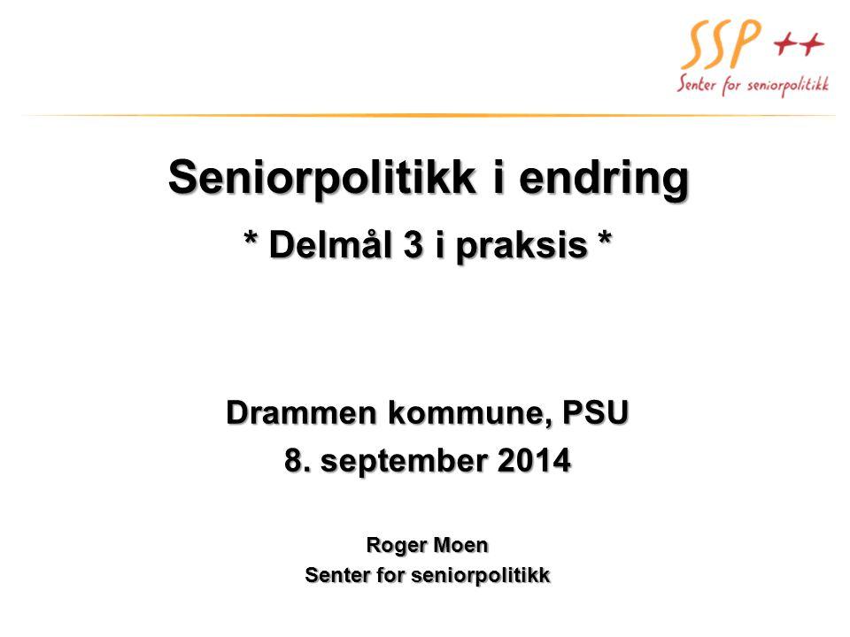 Seniorpolitikk i endring * Delmål 3 i praksis *