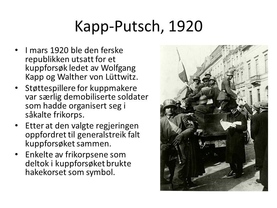 Kapp-Putsch, 1920 I mars 1920 ble den ferske republikken utsatt for et kuppforsøk ledet av Wolfgang Kapp og Walther von Lüttwitz.