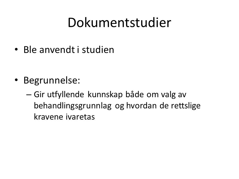 Dokumentstudier Ble anvendt i studien Begrunnelse: