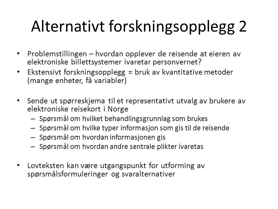 Alternativt forskningsopplegg 2
