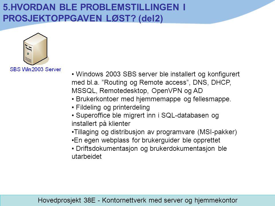 Hovedprosjekt 38E - Kontornettverk med server og hjemmekontor