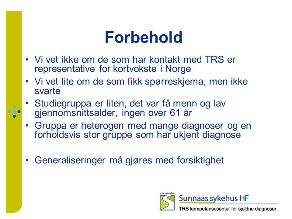 Forbehold Vi vet ikke om de som har kontakt med TRS er representative for kortvokste i Norge.