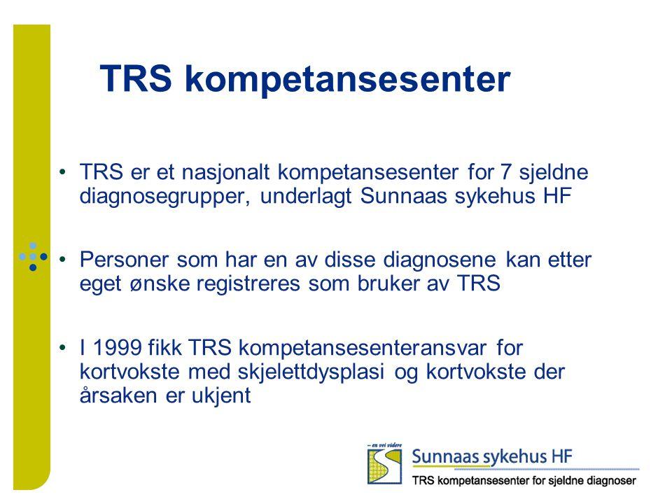 TRS kompetansesenter TRS er et nasjonalt kompetansesenter for 7 sjeldne diagnosegrupper, underlagt Sunnaas sykehus HF.