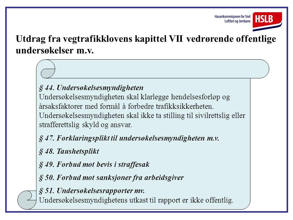 Utdrag fra vegtrafikklovens kapittel VII vedrørende offentlige undersøkelser m.v.