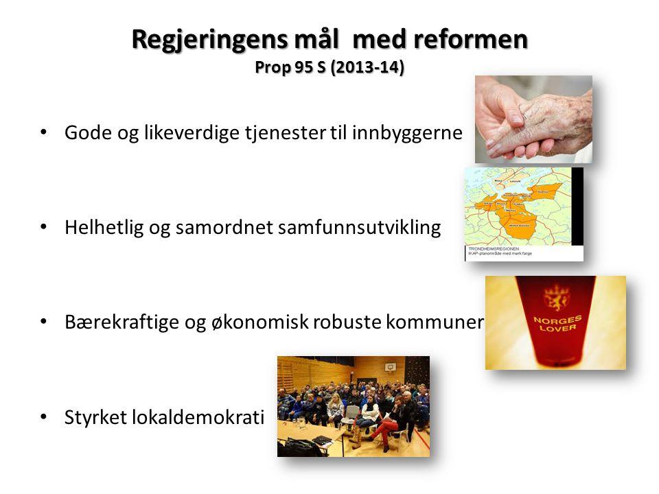 Regjeringens mål med reformen Prop 95 S (2013-14)