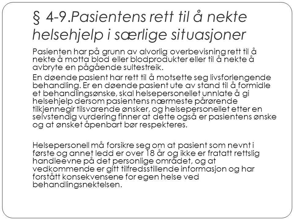 § 4-9.Pasientens rett til å nekte helsehjelp i særlige situasjoner