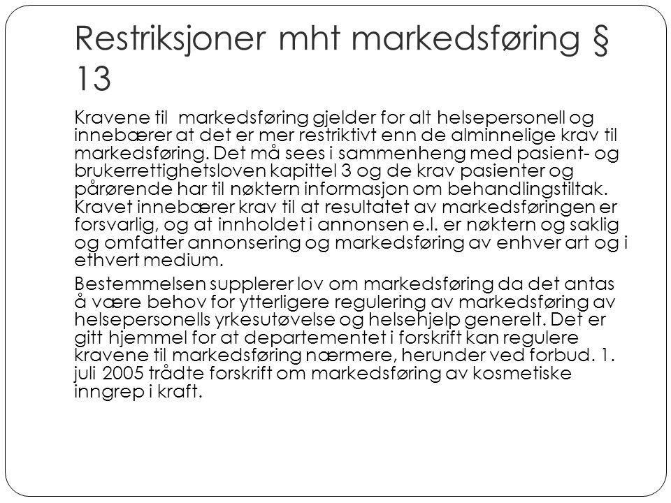 Restriksjoner mht markedsføring § 13