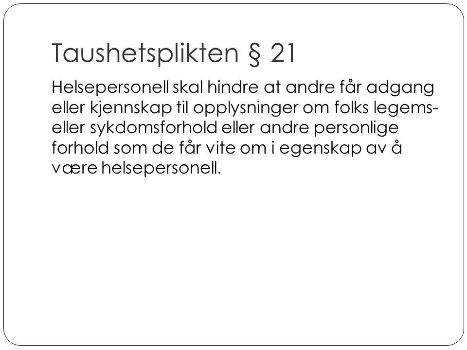 Taushetsplikten § 21
