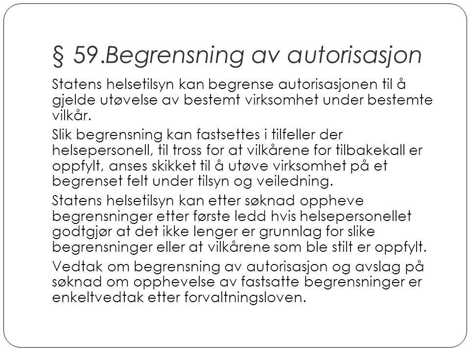 § 59.Begrensning av autorisasjon