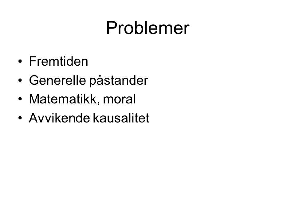 Problemer Fremtiden Generelle påstander Matematikk, moral