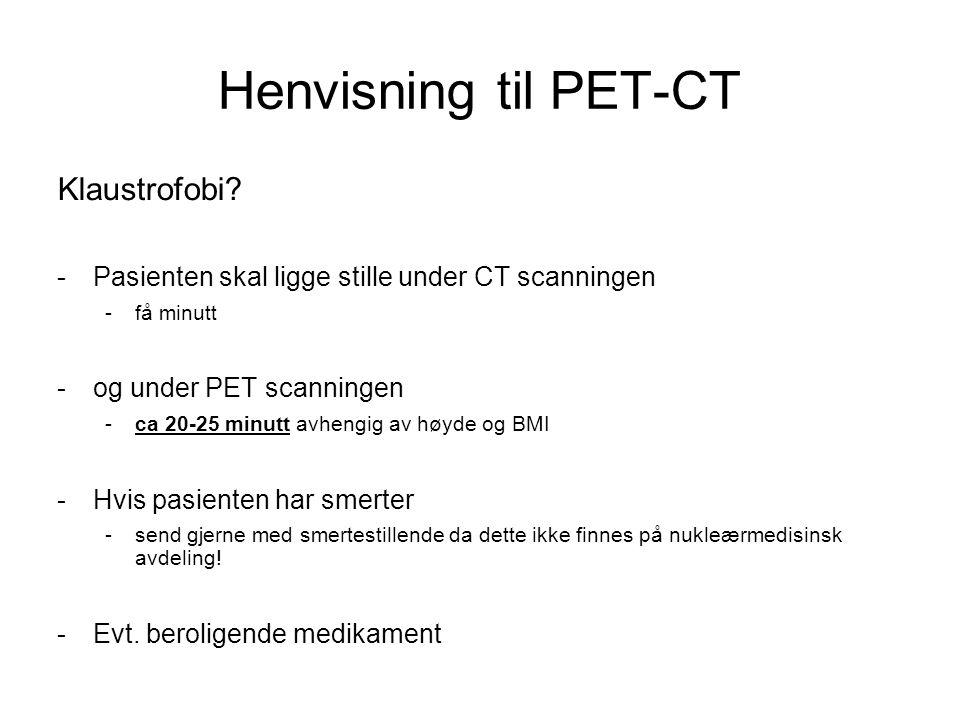Henvisning til PET-CT Klaustrofobi