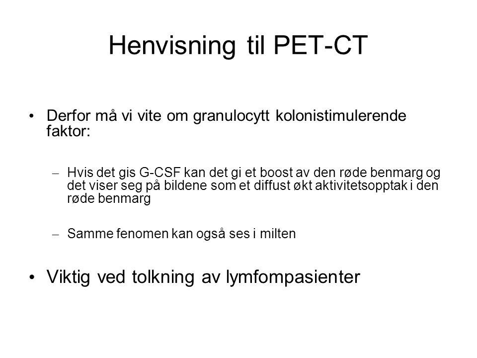 Henvisning til PET-CT Viktig ved tolkning av lymfompasienter