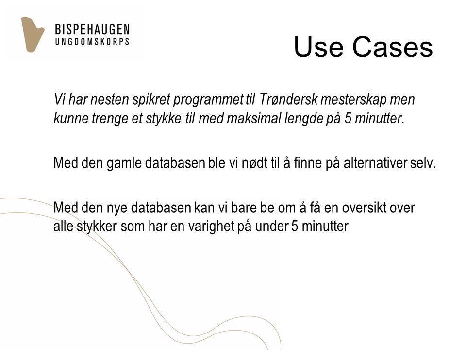 Use Cases Vi har nesten spikret programmet til Trøndersk mesterskap men kunne trenge et stykke til med maksimal lengde på 5 minutter.