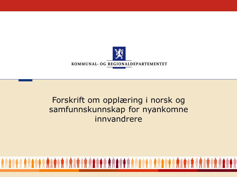 Forskrift om opplæring i norsk og samfunnskunnskap for nyankomne innvandrere