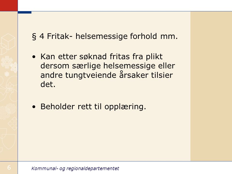§ 4 Fritak- helsemessige forhold mm.