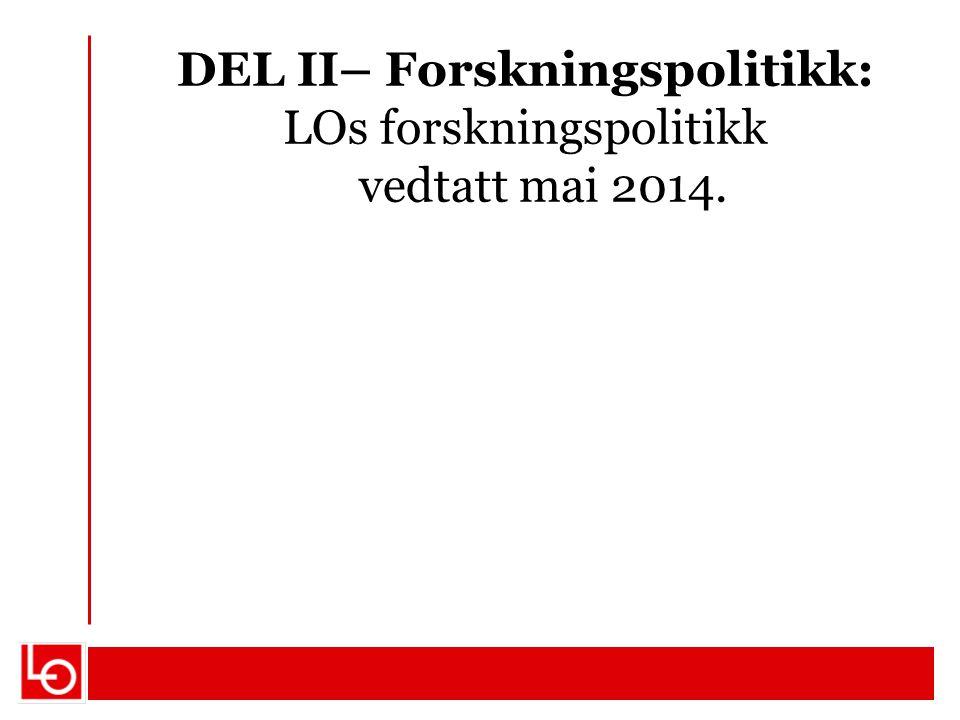 DEL II– Forskningspolitikk: