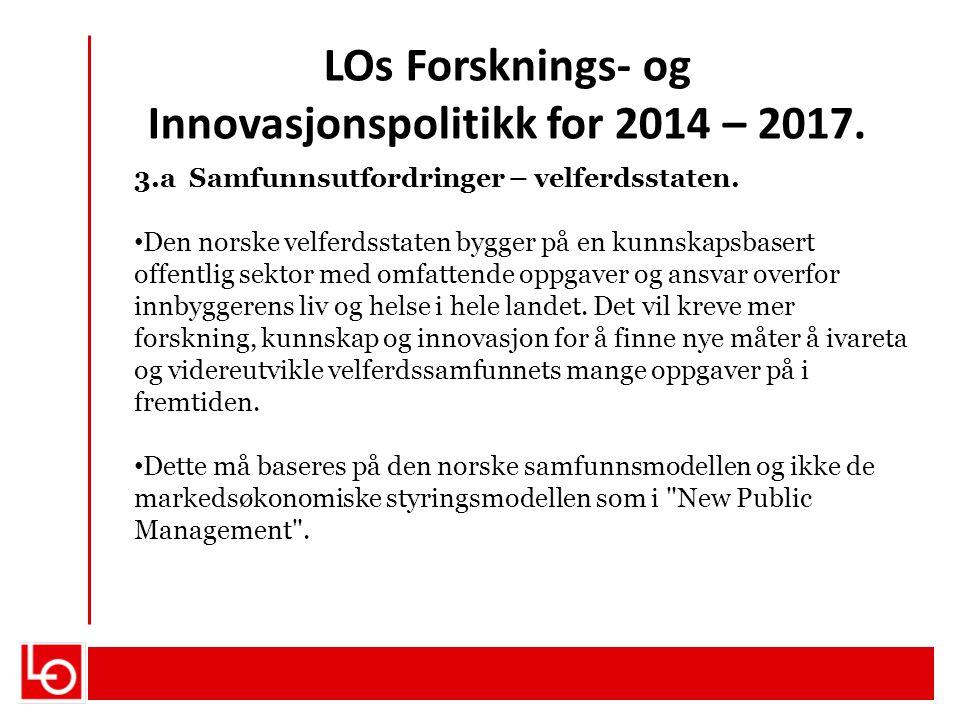 LOs Forsknings- og Innovasjonspolitikk for 2014 – 2017.