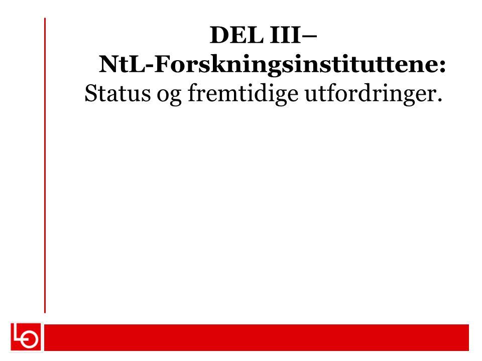 DEL III– NtL-Forskningsinstituttene: