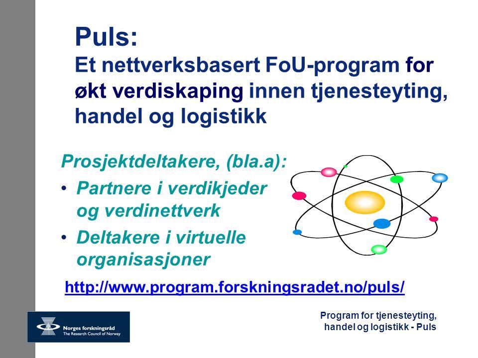 Puls: Et nettverksbasert FoU-program for økt verdiskaping innen tjenesteyting, handel og logistikk