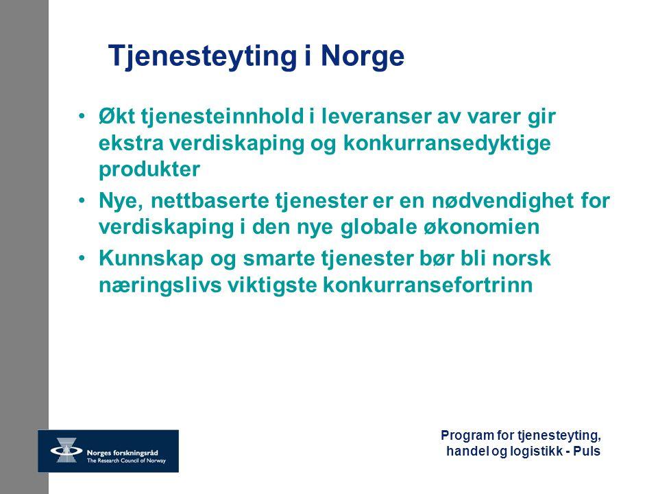 Tjenesteyting i Norge Økt tjenesteinnhold i leveranser av varer gir ekstra verdiskaping og konkurransedyktige produkter.