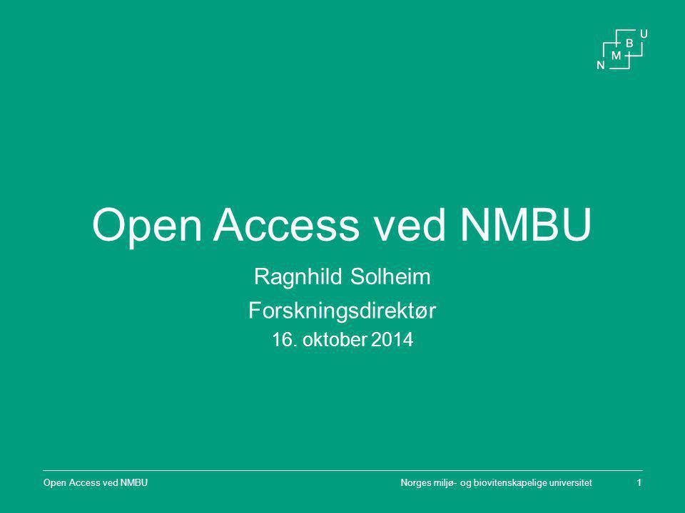 Open Access ved NMBU Ragnhild Solheim Forskningsdirektør